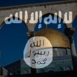 ISIS in Jerusalem: Christians Threatened and a Temple Mount Takeover