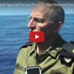 How Israeli Special Forces Protect Vital Natural Gas Rigs