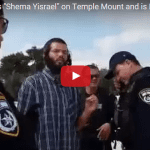 "Jewish Man says ""Shema Yisrael"" on Temple Mount and is Removed by Police"