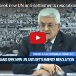 PA Pushes for European-Backed UN Resolution Against Settlements