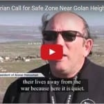 Israeli and Syrian Call for Safe Zone Near Golan Heights Border