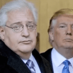 Over 70 Evangelical Leaders Express Support for Trump's Israel Ambassador