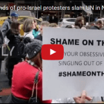 Thousands of Pro-Israel Protesters Slam UN in NYC Demonstration