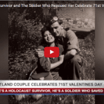 A Valentine's Day Story for the Ages: Holocaust Survivor Marries Rescuer