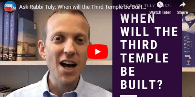 Ask Rabbi Tuly: When Will the Third Temple Be Built? - Breaking