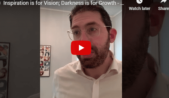 Inspiration is for Vision; Darkness is for Growth