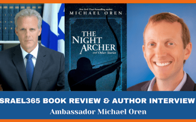 "Ambassador Michael Oren and the Biblical Influences on His New Book, ""The Night Archer"""