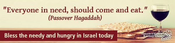 Bless the Hungry and Needy in Israel this Passover