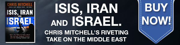 ISIS, Iran and Israel: Chris Mitchell's Riveting Take on the Middle East. Buy now!