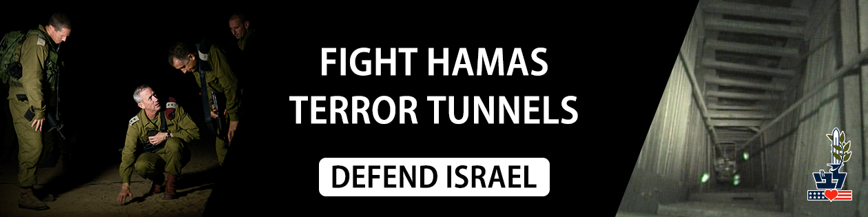 Fight Hamas Terror Tunnels. Defend Israel!