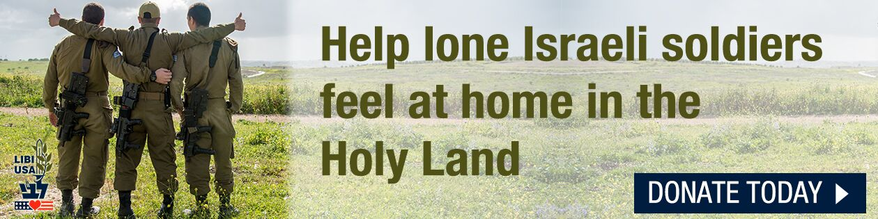 Help lone soldiers feel at home in the Holy Land. Donate Today!