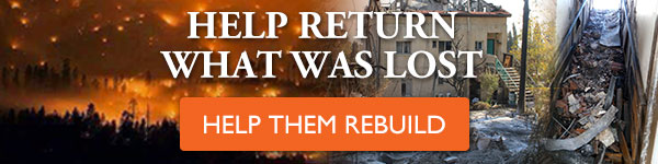 Fire victims need your help to rebuild their lives.