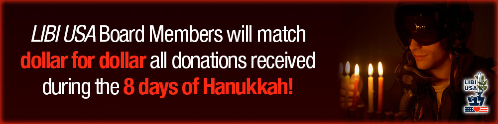 LIBI USA Board Members will match dollar for dollar all donations received during the 8 days of Hanukkah!